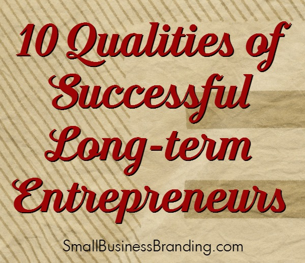 10 Qualities of Successful Long-term Entrepreneurs-102314