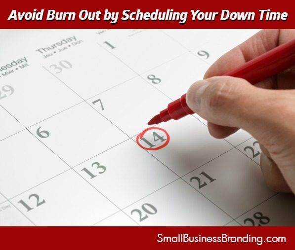 How to Schedule Down Time to Avoid Burn Out