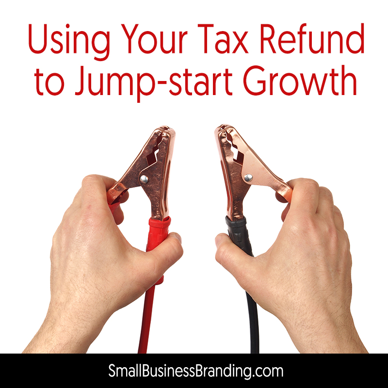 Using Your Tax Refund to Jump-start Growth