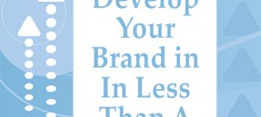 How to Develop Your Brand in In Less Than A Week