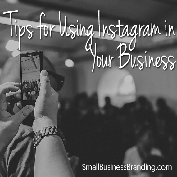 Tips for Using Instagram in Your Business