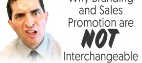 Why Branding and Sales Promotion are Not Interchangeable-061115