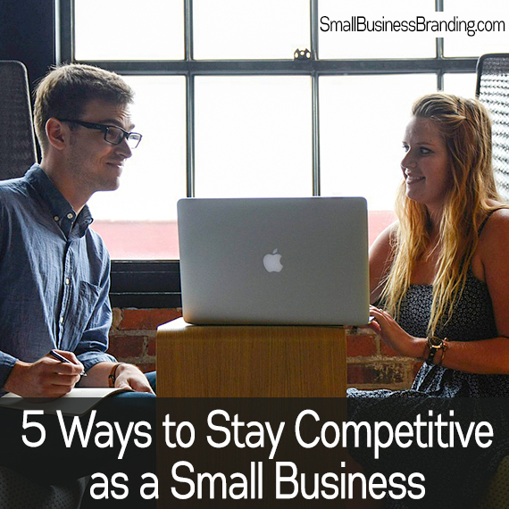 Staying Competitive as a Small Business