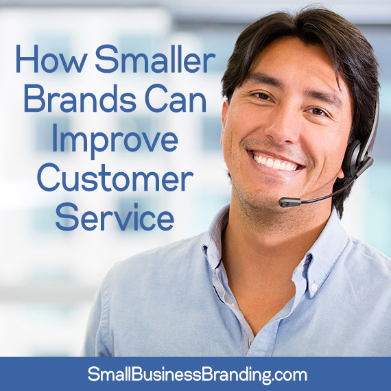 How Smaller Brands Can Improve Customer Service