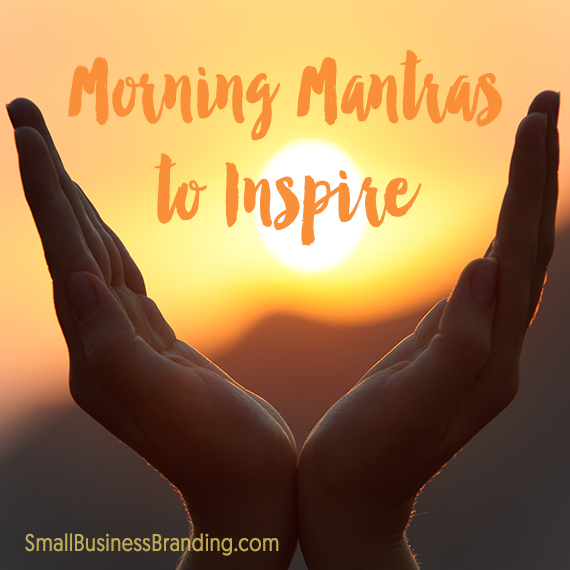 081215-Some Morning Mantras to Help You Stay Inspired