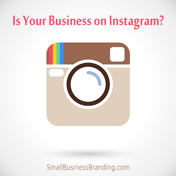 Is Your Business on Instagram Yet