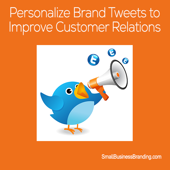 Personalize Brand Tweets to Improve Customer Relations