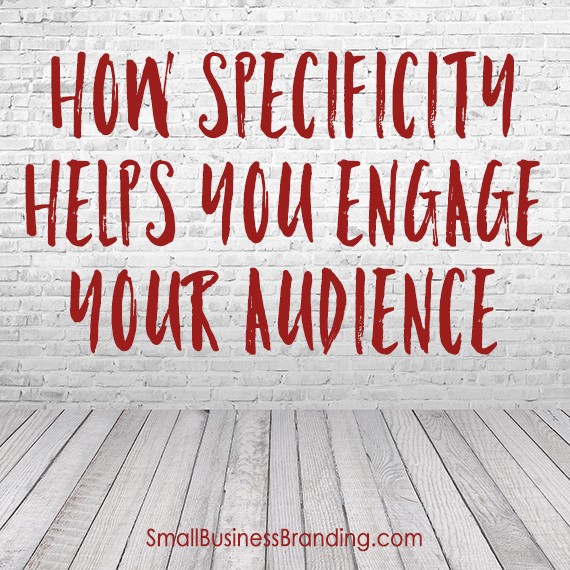 100115-How Specificity Helps You Engage Your Audience
