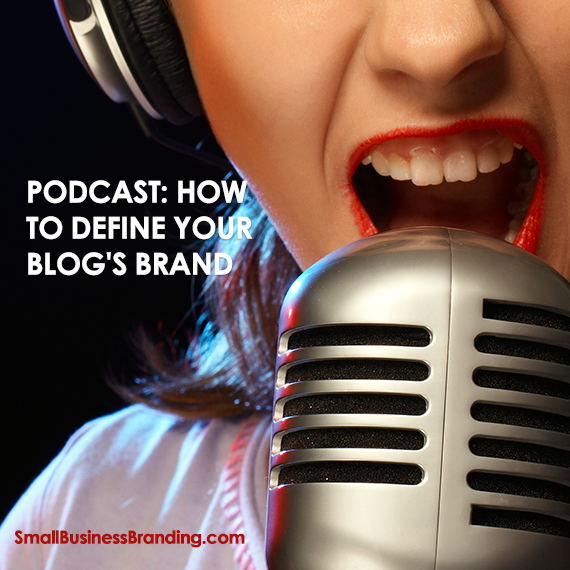 Podcast-How to Define Your Blogs Brand