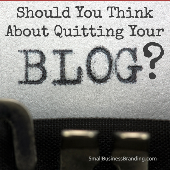 Should You Think About Quitting Your Blog
