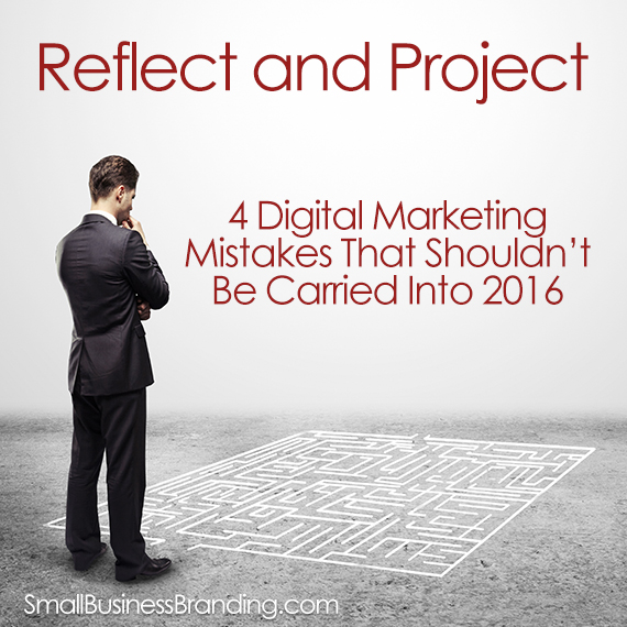 4 Digital Marketing Mistakes That Shouldn't Be Carried Into 2016