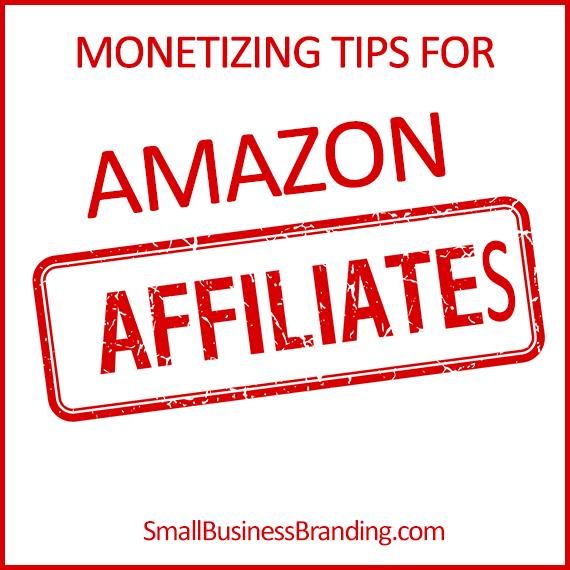 Helpful Monetizing Tips for Amazon Affiliates