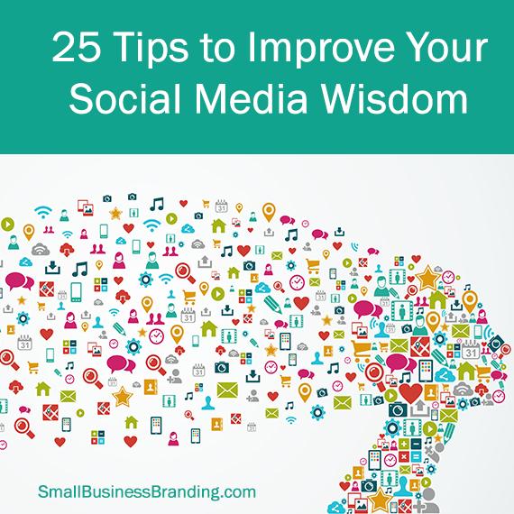 25 Tips to Improve Your Social Media Wisdom