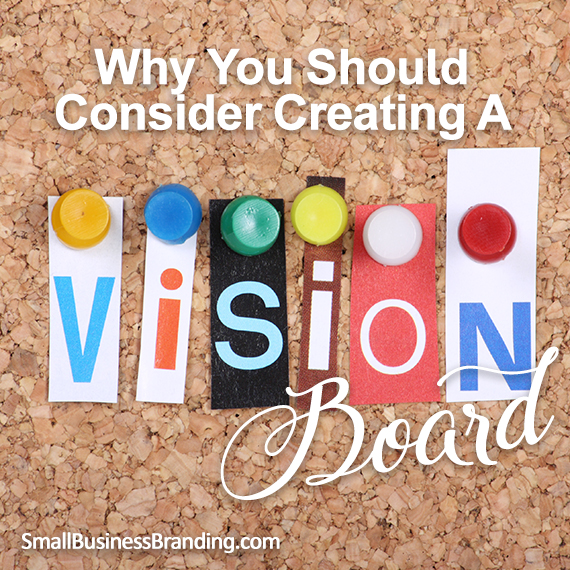 Why You Should Consider Creating A Vision Board