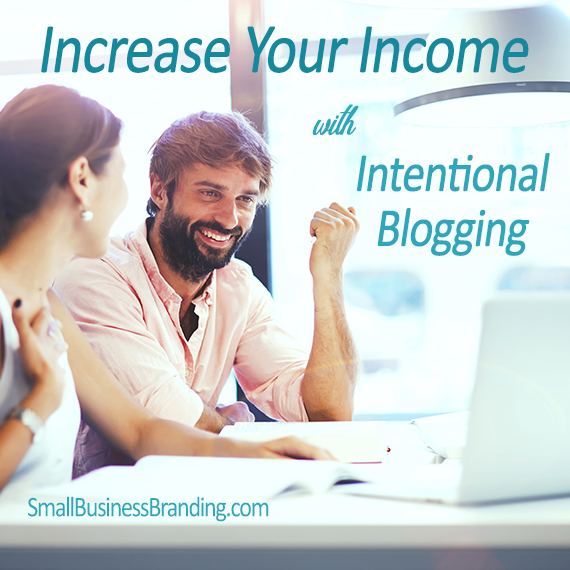 Increase Your Income with Intentional Blogging