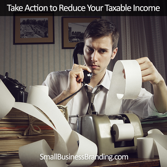 Take Action to Reduce Your Taxable Income