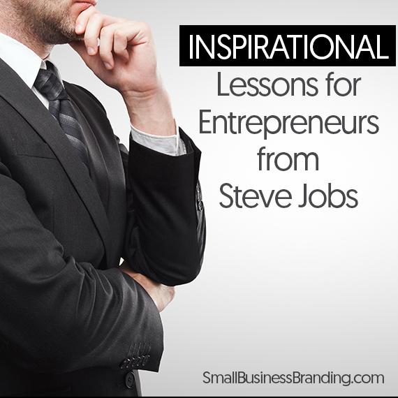 Inspirational Lessons for Entrepreneurs from Steve Jobs