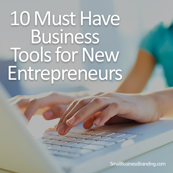 10 Must Have Business Tools for New Entrepreneurs