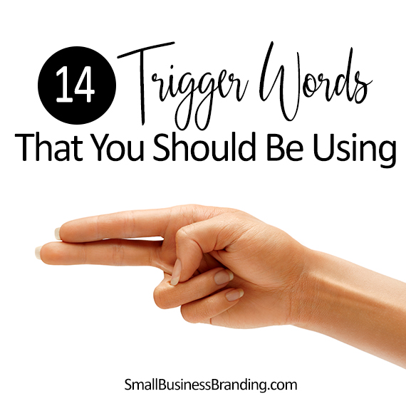 14 Trigger Words You Should Be Using