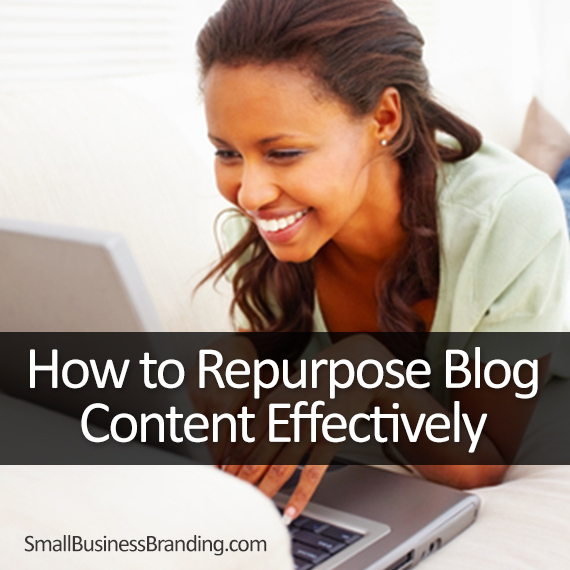 How to Repurpose Blog Content Effectively
