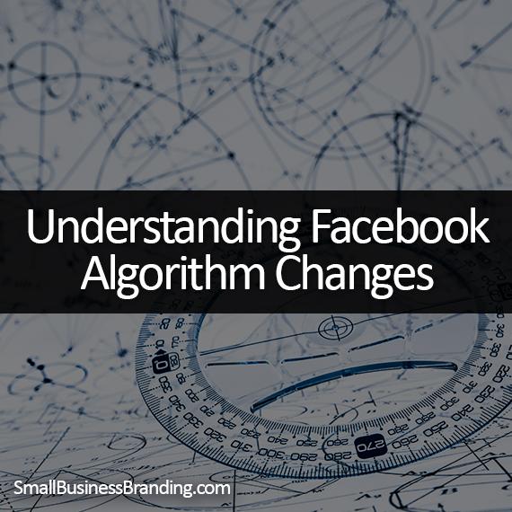 Understanding Facebook Algorithm Changes