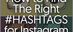 How to Find The Right Hashtags for Instagram