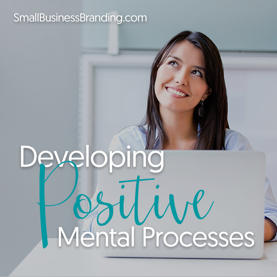 Developing Positive Mental Processes