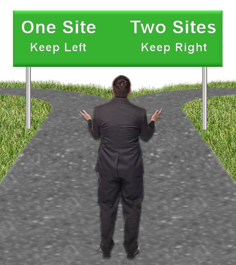 One Site Or Two: What To Do When You're At the Crossroads