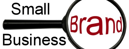 Why Even Small Businesses Need a Brand