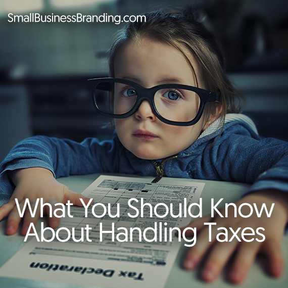070716-What You Should Know About Handling Taxes