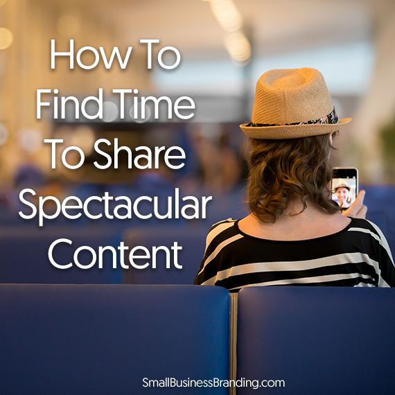 how-to-find-time-to-share-spectacular-content